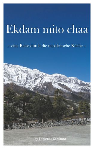 Ekdam mito chaa ~ eine Reise durch die nepalesische Küche